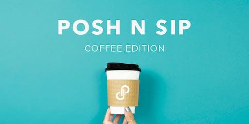 Posh n Sip: Coffee Edition - Redmond