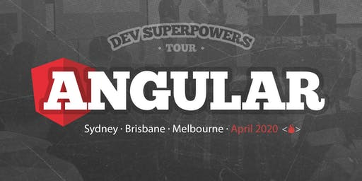 Angular Superpowers Tour - Brisbane