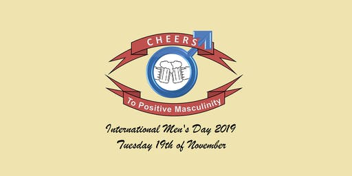 Cheers To Positive Masculinity - International Men's Day Party