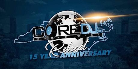 The Core DJ's 15 Year Anniversary Retreat #31 #Core31Carolinas tickets