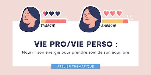 Vie pro/perso : nourrir son énergie pour prendre soin de son équilibre
