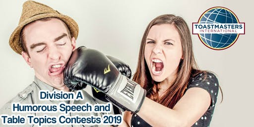 Division A Humorous Speech & Table Topics Contests  plus Workshops