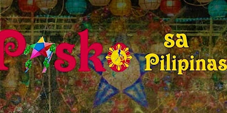 2nd Annual Pasko Sa Pilipinas 2019 ( Christmas like in the Philippines) tickets