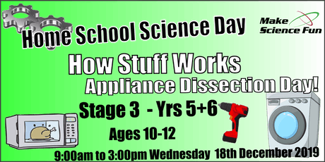 Home School Science Day - Stage 3 –  How Stuff Works - Appliance Dissection tickets