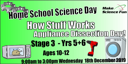 Home School Science Day - Stage 3 –  How Stuff Works - Appliance Dissection