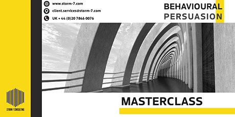 STORM-7 CONSULTING MASTERCLASS - Behavioural Persuasion Tickets