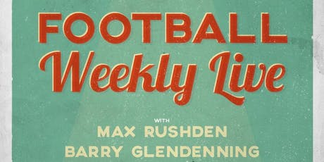 [EXTRA DATE ADDED!] Football Weekly Podcast - Live (A-Live-O!) in Dublin tickets