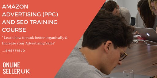Amazon Advertising (PPC) and SEO Training Course - Sheffield