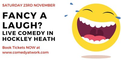 Live Stand Up Comedy - Hockley Heath