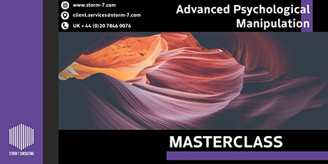 STORM-7 CONSULTING MASTERCLASS:  Advanced Psychological Manipulation tickets