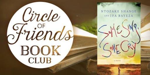 Circle of Friends Book Club:Some Sing,Some Cry- Ntozake Shange & Ifa Bayeza