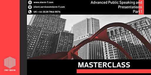 STORM-7 CONSULTING MASTERCLASS - Advanced Public Speaking and Presentations
