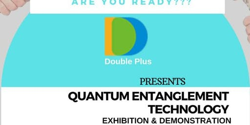 Quantum Entanglement Technology,  Exhibition and Demonstration