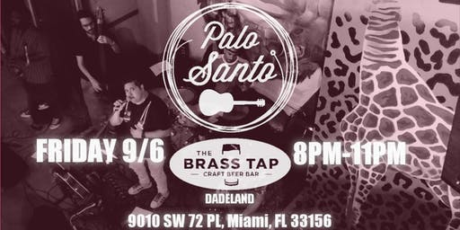 Palo Santo Live @The Brass Tap - Dadeland Friday 10/25 - NO COVER
