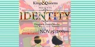 "Kings&Queens Dance Academy Presents ""IDENTITY"""