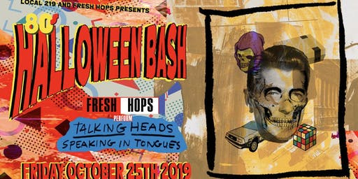 Halloween Bash (The 80's) Presented by LOCAL 219 and Fresh Hops