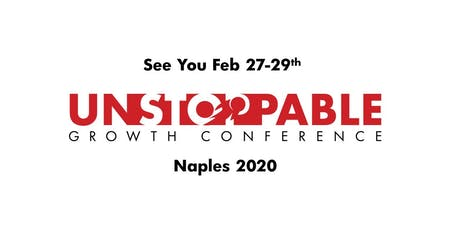 Unstoppable Growth Conference- Naples. FL tickets