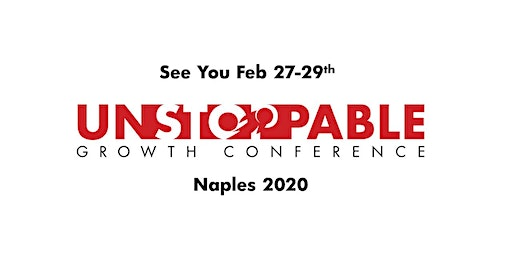 Unstoppable Growth Conference- Naples. FL