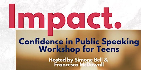 IMPACT: Confidence in Public Speaking Workshop for Teens tickets