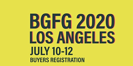 BGFG 2020 Los Angeles Buyers Registration tickets