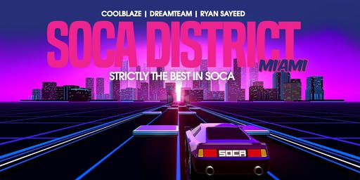 Soca District | Jan 12th 2020
