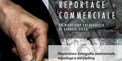 MASTERCLASS: FOTOGRAFIA COMMERCIALE – REPORTAGE E STORYTELLING