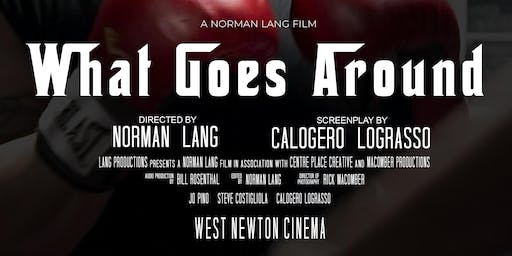 What Goes Around - Private Screening - Premiere