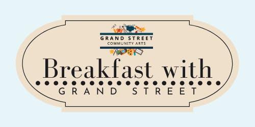 Breakfast with Grand Street
