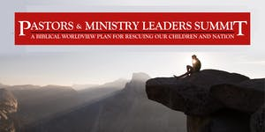 Pastors Summit: A Biblical Worldview Plan to Save our...
