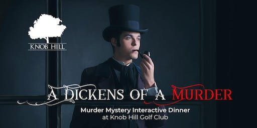 Murder Mystery Dinner at Knob Hill - A DICKENS OF A MURDER