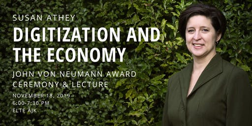 [SOLD OUT] Digitization and the Economy - John von Neumann Award Ceremony: Susan Athey
