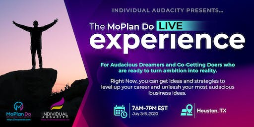 Individual Audacity Presents… The MoPlan Do Live Experience - Houston, TX
