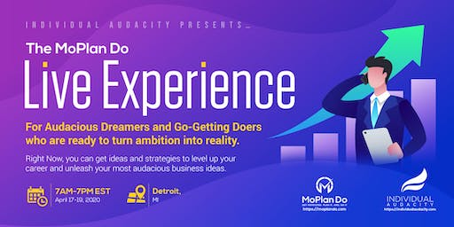 Individual Audacity Presents… The MoPlan Do Live Experience - Detroit, MI