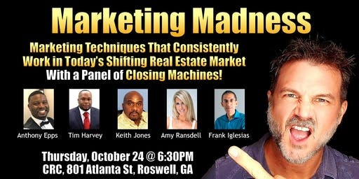 Marketing Madness with an All-Star Panel of Deal Closing Machines!