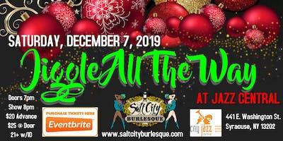 Salt City Burlesque:  Jiggle All The Way
