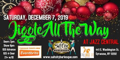 Salt City Burlesque:  Jiggle All The Way tickets