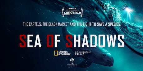 Sea of Shadows Film Screening - The Fight To Save The Vaquita tickets