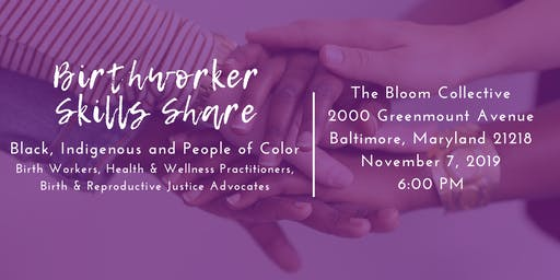 BIPOC Birth Workers & Advocates Skill Share
