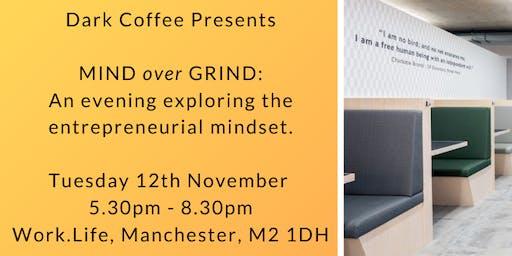 Mind Over Grind - an evening exploring the entrepreneurial mindset