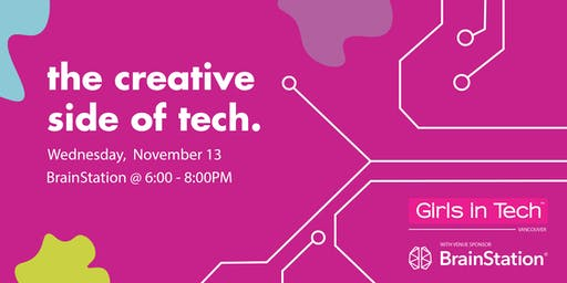 Girls in Tech Vancouver - The Creative Side of Tech Panel Event