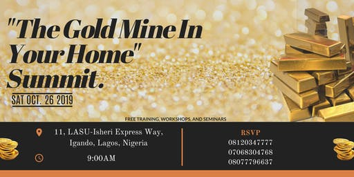 'GOLD MINE IN YOUR HOMES' SUMMIT