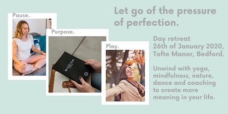 Pause - Purpose - Play, a day retreat for busy highstriving people tickets