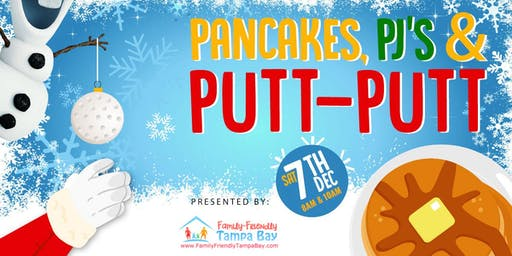 Pancakes, PJ's & Putt-Putt (2nd Annual)