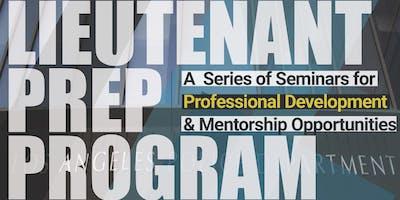 Lieutenant Prep Program Seminar 1: Understanding the Process and Preparing