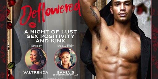 7th+Grove presents: DEFLOWERED A night of lust, sex positivity and kink