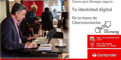 Claves para Navegar seguro:  Tu identidad digital con Cibervoluntario
