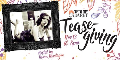 Capital City Cabaret's TEASE-GIVING!