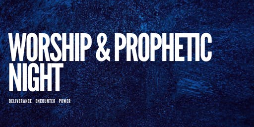 Ignite: Worship & Prophetic Night
