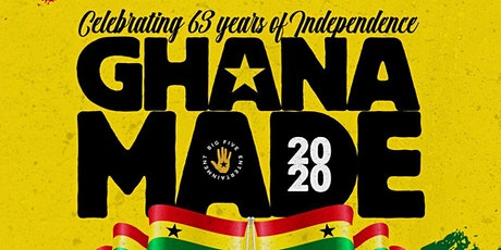 GHANA MADE  WEEKEND 2020 : Ghana @ 63 Independence Celebration in NYC tickets