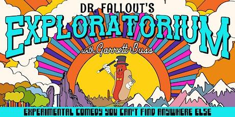 Dr. Fallout's Exploratorium w/ Garrett Buss tickets